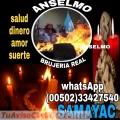 BRUJO ANSELMO,SALUD DINERO AMOR SUERTE (00502)33427540